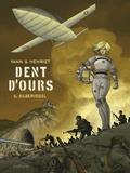 Yann et Alain Henriet - Dent d'ours Tome 6 : Silbervogel.