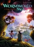 Daniel Lieske - Wormworld Tome 1 : Le voyage commence.
