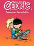 Raoul Cauvin et  Laudec - Cédric Tome 8 : Comme sur des roulettes.
