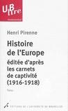 Henri Pirenne - Histoire de l'Europe éditée d'après les carnets de captivité (1916-1918) - 2 volumes.