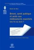 Daniel de Beer - Brevet, santé publique et accès aux médicaments essentiels - Une fin de droit ?.