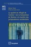 Marion Tissier - La qualité de réfugié de l'article 1 de la Convention de Genève à la lumière des jurisprudences occidentales.