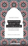 Xavier Luffin - Printemps arabe et littérature - De la réalité à la fiction, de la fiction à la réalité.