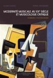 Valérie Dufour et Robert Wangermée - Modernité musicale au xxe siècle et musicologie critique.