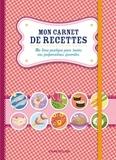 Ann De Pooter et  ZNU - Mon carnet de recettes - Un livre pratique pour toutes vos préparations favorites.