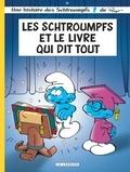 Thierry Culliford et Alain Jost - Les Schtroumpfs Tome 26 : Les Schtroumpfs et le livre qui dit tout.
