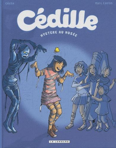 Cédille : Mystère au musée. 3 / dessin, Cécile | Cécile (1975-....). Auteur