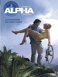 Iouri Jigounov et Chris Lamquet - Alpha Tome 13 : Le syndrome de maracamba.