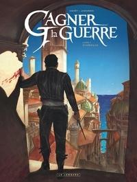 Frédéric Genêt - Gagner la guerre Tome 1 : Ciudalia.