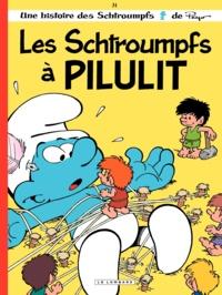 Alain Jost et Thierry Culliford - Les Schtroumpfs Tome 31 : Les Schtroumpfs à Pilulit.