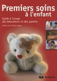 Académie Américaine Pédiatrie - Premiers soins à l'enfant - Guide à l'usage des éducateurs et des parents.