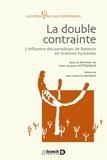 Jean-Jacques Wittezaele - La double contrainte - L'influence des paradoxes de Bateson en Sciences humaines.