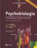 Neil V Watson et Mark R Rosenzweig - Psychobiologie - De la biologie du neurone aux neurosciences comportementales, cognitives et cliniques.
