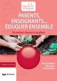 Bruno Humbeeck et Willy Lahaye - Parents, Enseignants… Eduquer ensemble - En restant chacun à sa place.