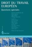 Denis Martin et Marc Morsa - Droit du travail européen - Questions spéciales.
