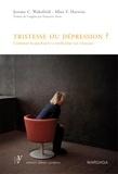 Allan V. Horwitz et Jerome C. Wakefield - Tristesse ou dépression ? - Comment la psychiatrie a médicalisé nos tristesses.