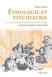 Albert Demaret et Jérôme Englebert - Ethologie et psychiatrie, valeur de survie et phylogenèse des maladies mentales - Suivi d'Essai de psychopathologie éthologique.