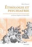 Albert Demaret et Jérôme Englebert - Éthologie et psychiatrie - Une approche évolutionniste des troubles mentaux.