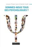 Jacques-Philippe Leyens et Nathalie Scaillet - Sommes-nous tous des psychologues ?.