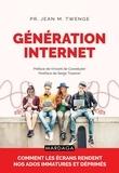 Jean M. Twenge - Génération Internet - Comment les écrans rendent nos enfants immatures et déprimés.