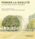 Emeline Bailly et Dorothée Marchand - Penser la qualité - La ville résiliente et sensible.