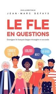 Jean-Marc Defays - Le FLE en questions - Enseigner le français langue étrangère et seconde.