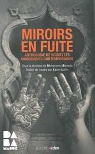 Mohammed Berrada - Miroirs en fuite - Anthologie de nouvelles marocaines contemporaines.
