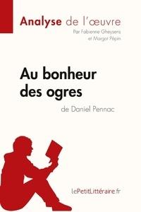 Fabienne Gheysens - Au bonheur des ogres de Daniel Pennac - Fiche de lecture.