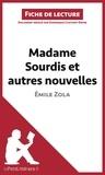 Dominique Coutant-Defer - Madame Sourdis et autres nouvelles de Emile Zola - Fiche de lecture.