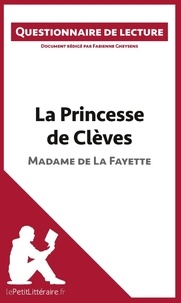 Fabienne Gheysens - La princesse de Clèves de Madame de la Fayette - Questionnaire de lecture.
