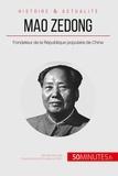 Aurélie Le Floch - Mao Zedong - Fondateur de la République populaire de Chine.