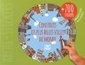 Martin Saive et Dominique Paquet - Construis les plus belles villes du monde - Avec plus de 700 stickers.