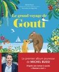 Michel Bussi et Peggy Nille - Le grand voyage de Gouti.