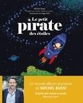 Michel Bussi et Peggy Nille - Le petit pirate des étoiles.