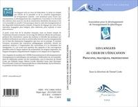 Daniel Coste - Les langues au coeur de l'éducation - Principes, pratiques, propositions.