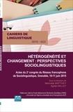 Marinette Matthey et Agnès Millet - Cahiers de linguistique N° 42/1, 2016 : Hétérogénéité et changement : perspectives sociolinguistiques - Actes du 2e congrès du Réseau francophone de Sociolinguistique, Grenoble, 10-11 juin 2015.
