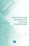 FIPF - Dialogues et cultures N° 61 : La formation initiale des enseignants de français langue étrangère.