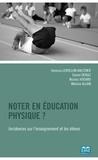 Vanessa Lentillon-Kaestner et Daniel Deriaz - Noter en éducation physique ? - Incidences sur l'enseignement et les élèves.