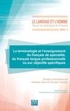 Rachele Raus et Nicolas Froeliger - Le Langage et l'Homme Volume 542 N° 2-2019 : La terminologie et l'enseignement du français de spécialité, du français langue professionnelle ou sur objectifs spécifiques.