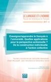 Aphrodite Maravelaki et Khalil Moussafir - Le Langage et l'Homme N° 2, 2017 : Enseigner/apprendre le français à l'université - Quelles applications pour la perspective actionnelle ? De la construction individuelle à l'action collective.