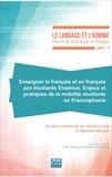 Vincent Louis et Deborah Meunier - Le Langage et l'Homme N° 2017-1 : Enseigner le français et en français aux étudiants Erasmus - Enjeux et pratiques de la mobilité étudiante en francophonie.