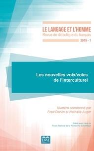 Fred Dervin et Nathalie Auger - Le Langage et l'Homme Volume 541 N° 1, 201 : Les nouvelles voix/voies de l'interculturel.