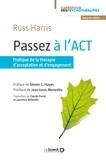 Russ Harris - Passez à l'ACT - Pratique de la thérapie d'acceptation et d'engagement.