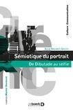 Anne Beyaert-Geslin - Sémiotiques du portrait - De Dibutade au selfie.