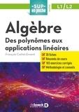 François Cottet-Emard - Algèbre - Des polynômes aux applications linéaires.
