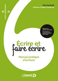 Eva Kavian - Ecrire et faire écrire - Manuel pratique d'écriture.