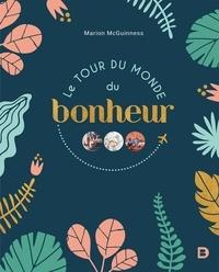 Marion McGuinness - Le tour du monde du bonheur.