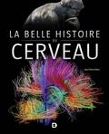 Jean-Pierre Rossi - La belle histoire du cerveau.