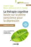 John D Teasdale - La thérapie cognitive basée sur la pleine conscience pour la dépression - Prévenir la rechute.