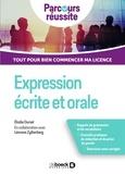 Elodie Oursel et Léonore Zylberberg - Expression écrite et orale - Tout pour bien commencer ma licence.